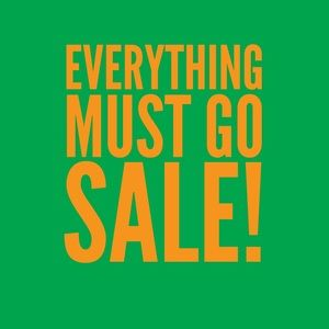 Everything must sell sale!